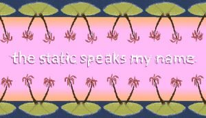 the static speaks my name Review